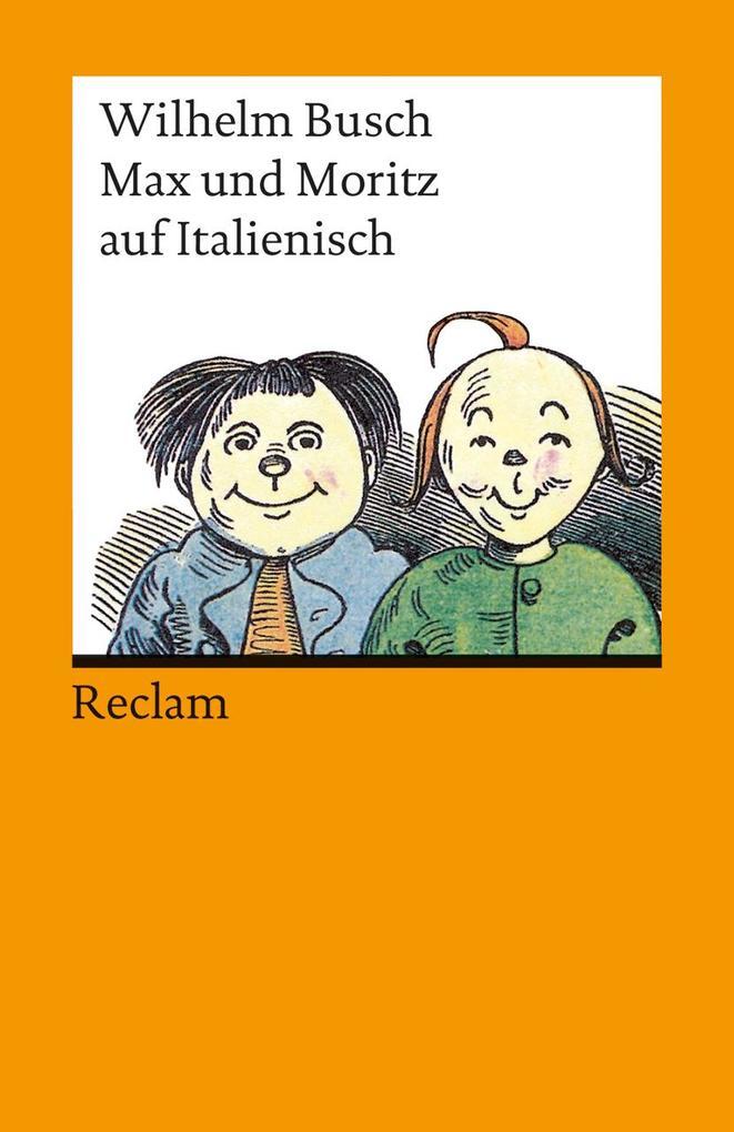 Max und Moritz auf Italienisch als Taschenbuch von Wilhelm Busch