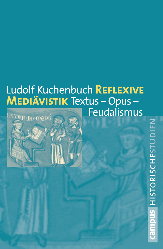 Reflexive Mediävistik als Buch von Ludolf Kuchenbuch