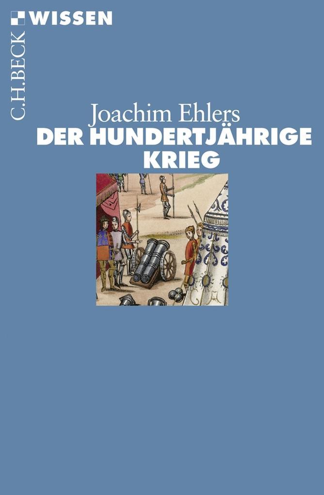 Der Hundertjährige Krieg als eBook von Joachim Ehlers