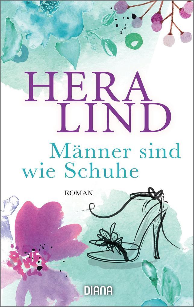 Männer sind wie Schuhe als eBook von Hera Lind