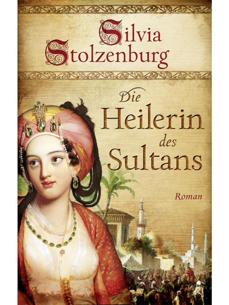 Die Heilerin des Sultans als eBook von Silvia Stolzenburg