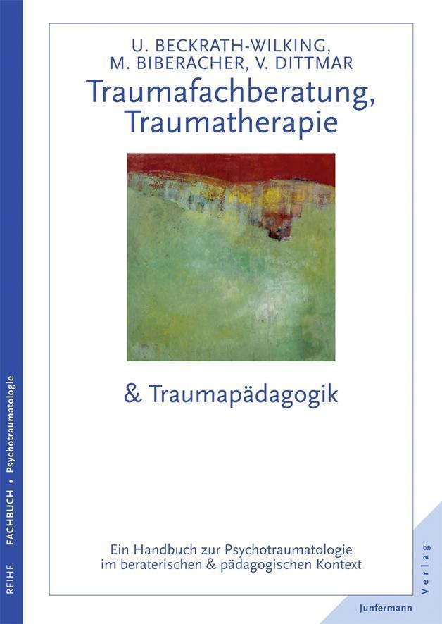 Taumafachberatung, Traumatherapie & Traumapädagogik als Buch von Ulrike Beckrath-Wilking, Marlene Biberacher, Volker Dit