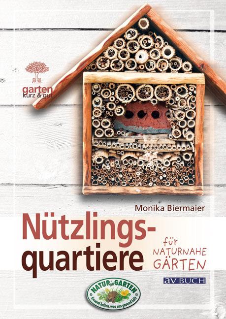 Nützlingsquartiere für naturnahe Gärten als Buc...