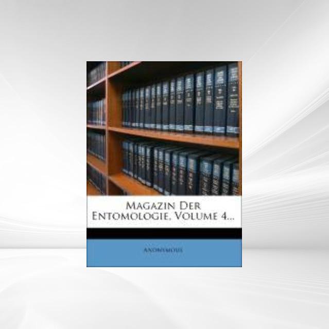 Magazin Der Entomologie, Volume 4... als Tasche...