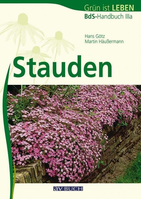 Stauden als Buch von Hans Götz, Martin Häußermann