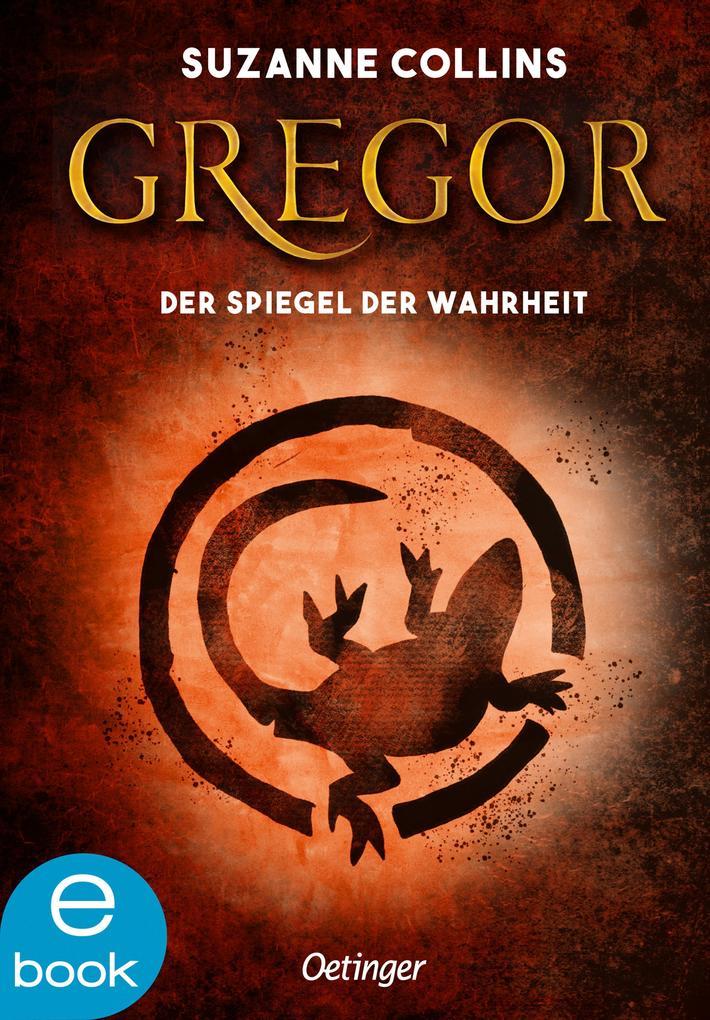 Gregor und der Spiegel der Wahrheit als eBook von Suzanne Collins