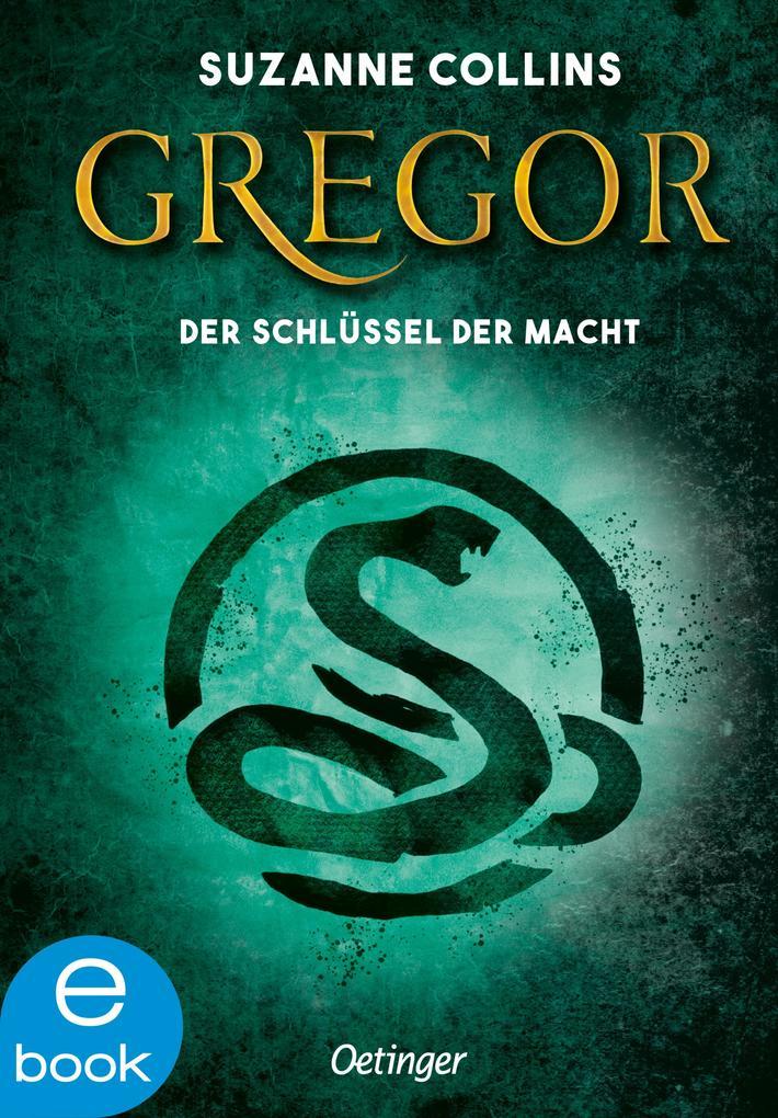 Gregor und der Schlüssel zur Macht als eBook von Suzanne Collins