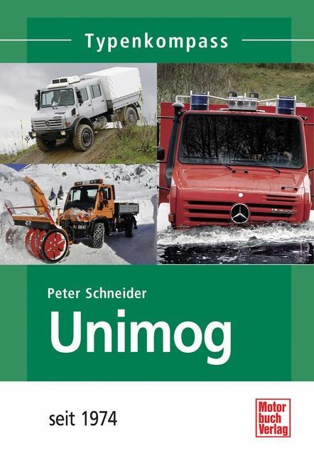 Unimog 2. Seit 1974 als Buch von Peter Schneider
