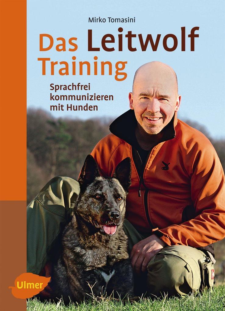 Das Leitwolf-Training als Buch von Mirko Tomasini