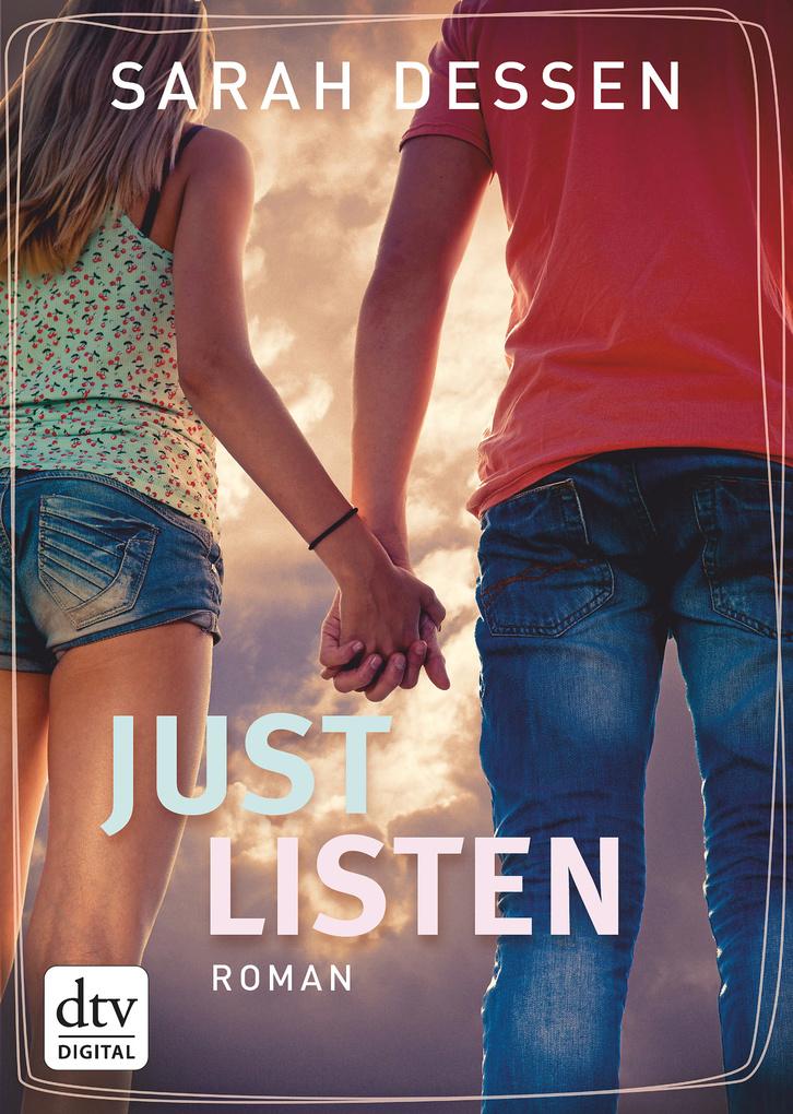 Just Listen als eBook von Sarah Dessen