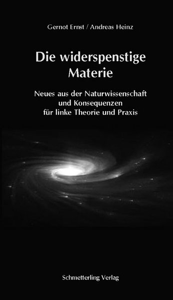 Die widerspenstige Materie als Taschenbuch von Gernot / Heinz, Andreas Ernst, Andreas Heinz