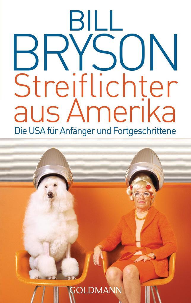 Streiflichter aus Amerika als eBook von Bill Bryson