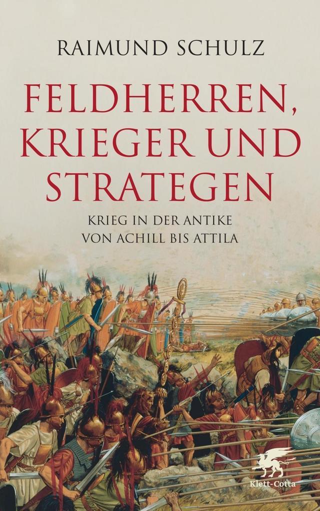 Feldherren, Krieger und Strategen als Buch von Raimund Schulz