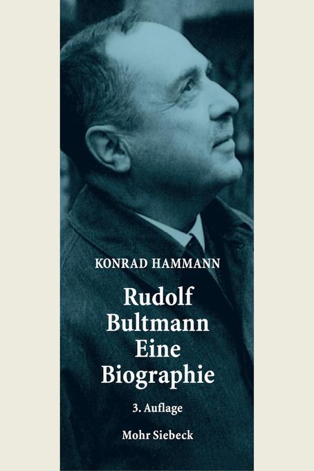 Rudolf Bultmann - Eine Biographie als Buch von Konrad Hammann