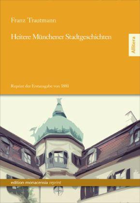Heitere Münchener Stadtgeschichten. als Buch von Franz Trautmann