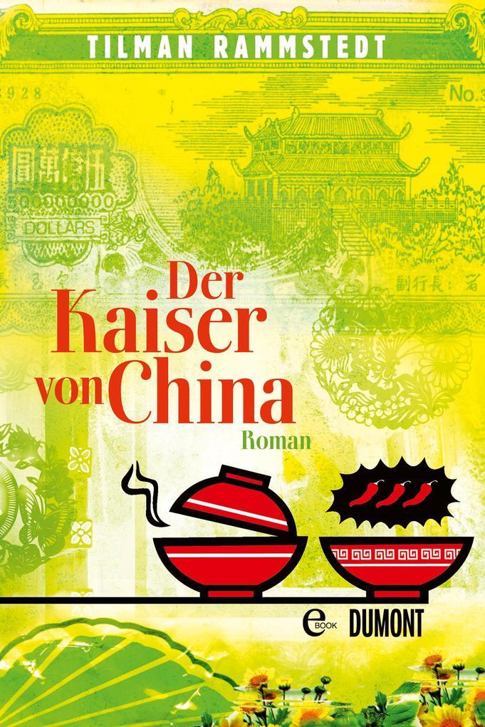 Der Kaiser von China als eBook von Tilman Rammstedt