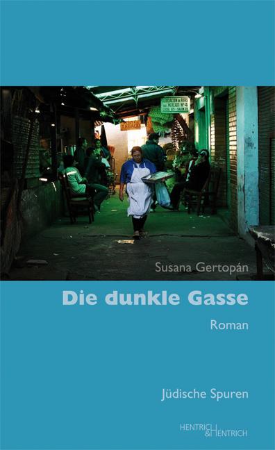 Die dunkle Gasse als Buch von Susana Gertopán, Liliana R Feierstein