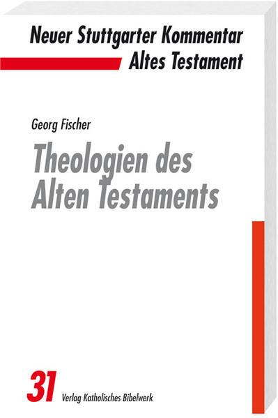 Theologien des Alten Testaments als Buch von Georg Fischer
