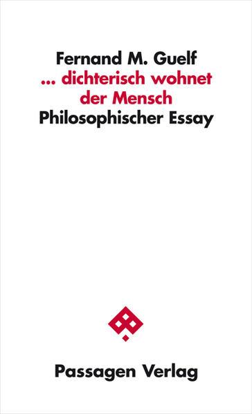 ... dichterisch wohnet der Mensch als Buch von Fernand M. Guelf