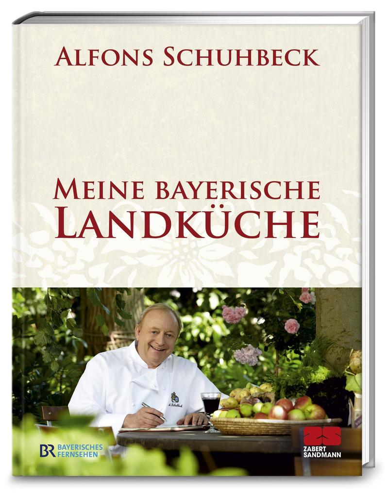 Meine bayerische Landküche als Buch von Alfons Schuhbeck