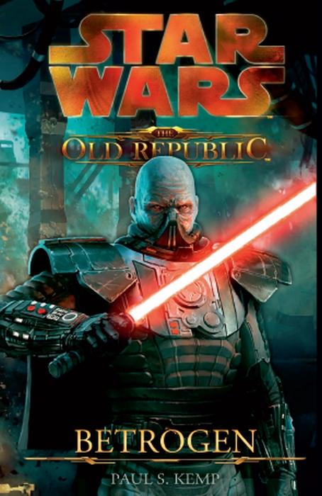 Star Wars The Old Republic, Band 2: Betrogen als eBook von Paul S. Kemp