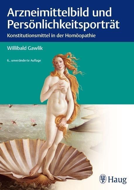 Arzneimittelbild und Persönlichkeitsportrait als Buch von Willibald Gawlik