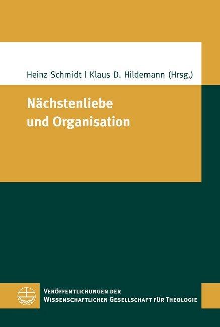 Nächstenliebe und Organisation als Buch von