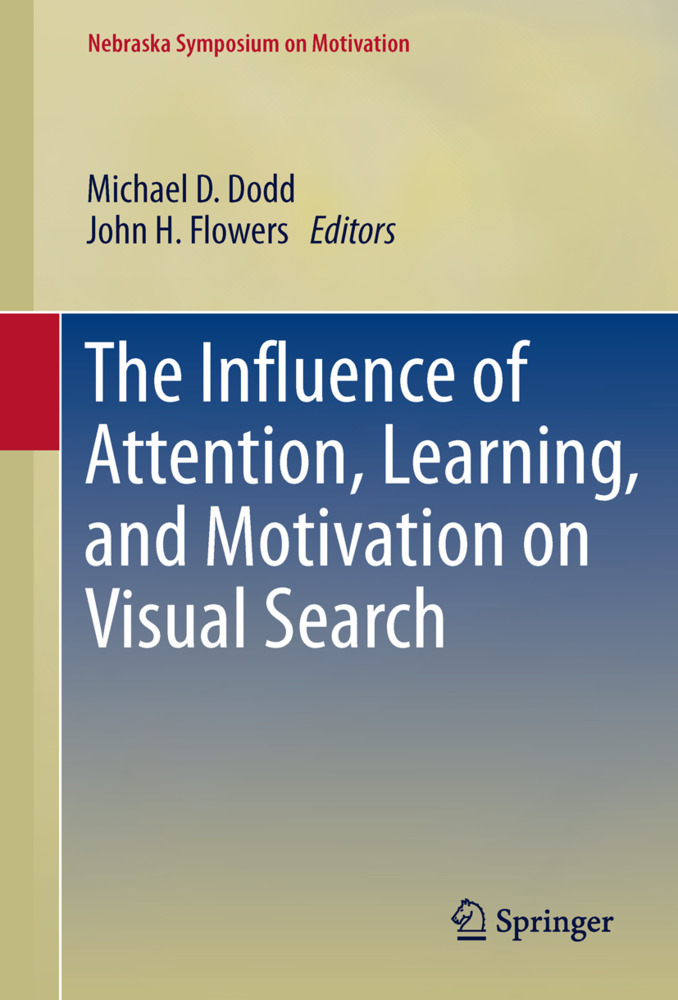 The Influence of Attention, Learning, and Motivation on Visual Search als Buch von