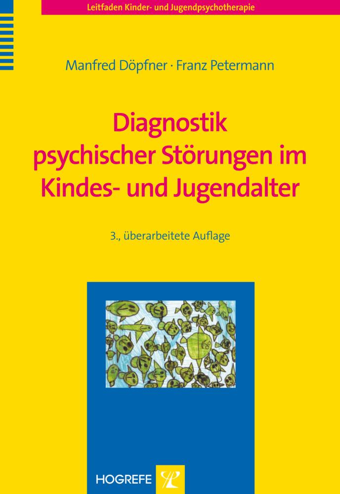 Diagnostik psychischer Störungen im Kindes- und Jugendalter als Buch von Manfred Döpfner, Franz Petermann