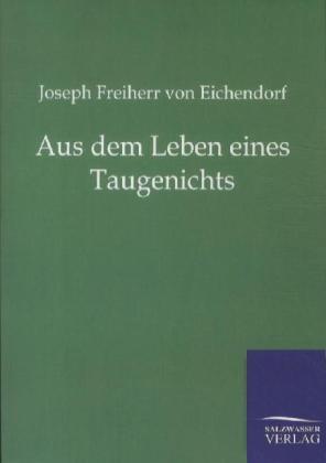 Aus dem Leben eines Taugenichts als Buch von Joseph Freiherr von Eichendorff