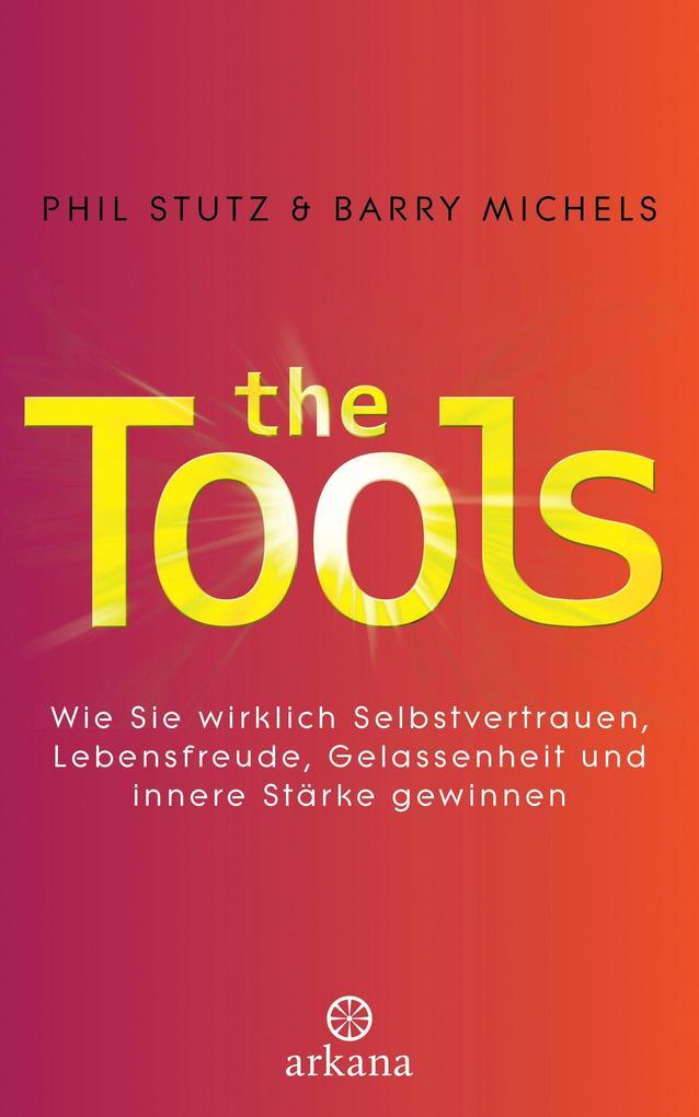 The Tools als eBook von Phil Stutz, Barry Michels