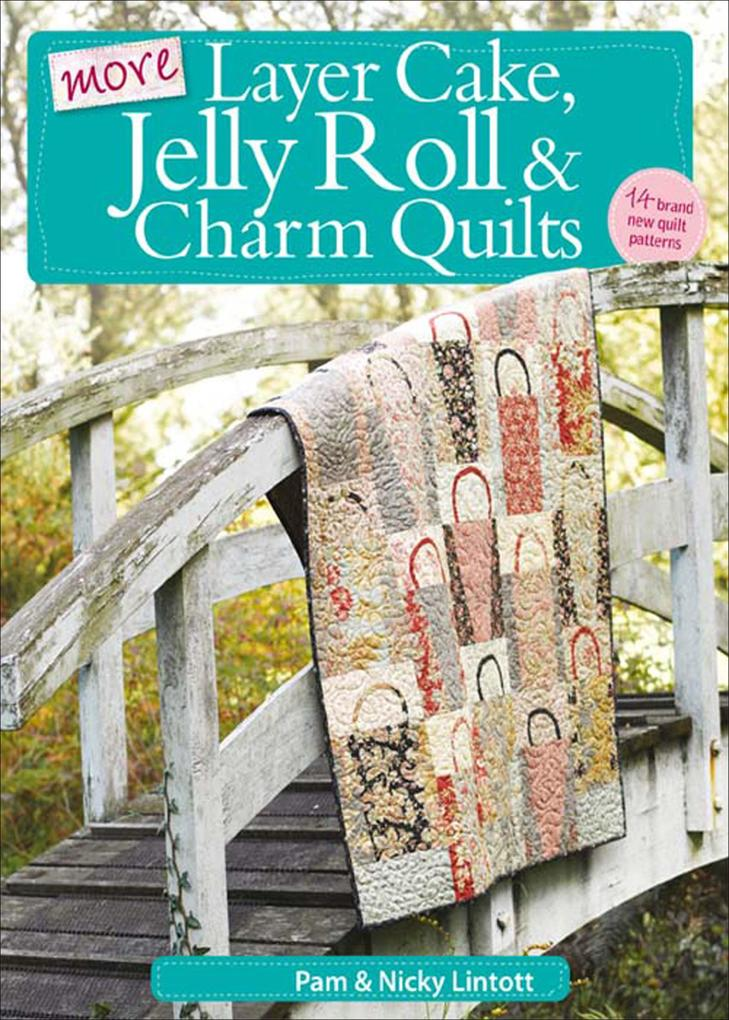 More Layer Cake Jelly Roll and Charm Quilts als eBook von Pam Lintott Nicky Lintott