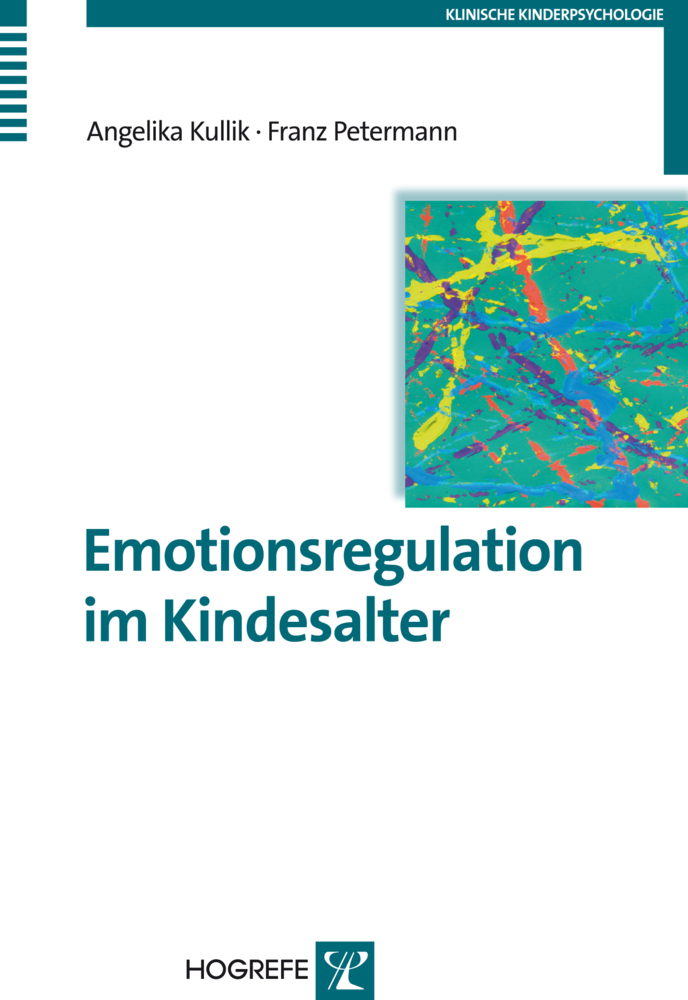 Emotionsregulation im Kindesalter als Buch von Angelika Kullik, Franz Petermann