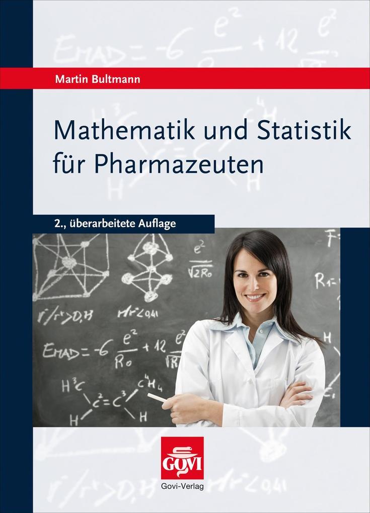 Mathematik und Statistik für Pharmazeuten als Buch von Martin Bultmann