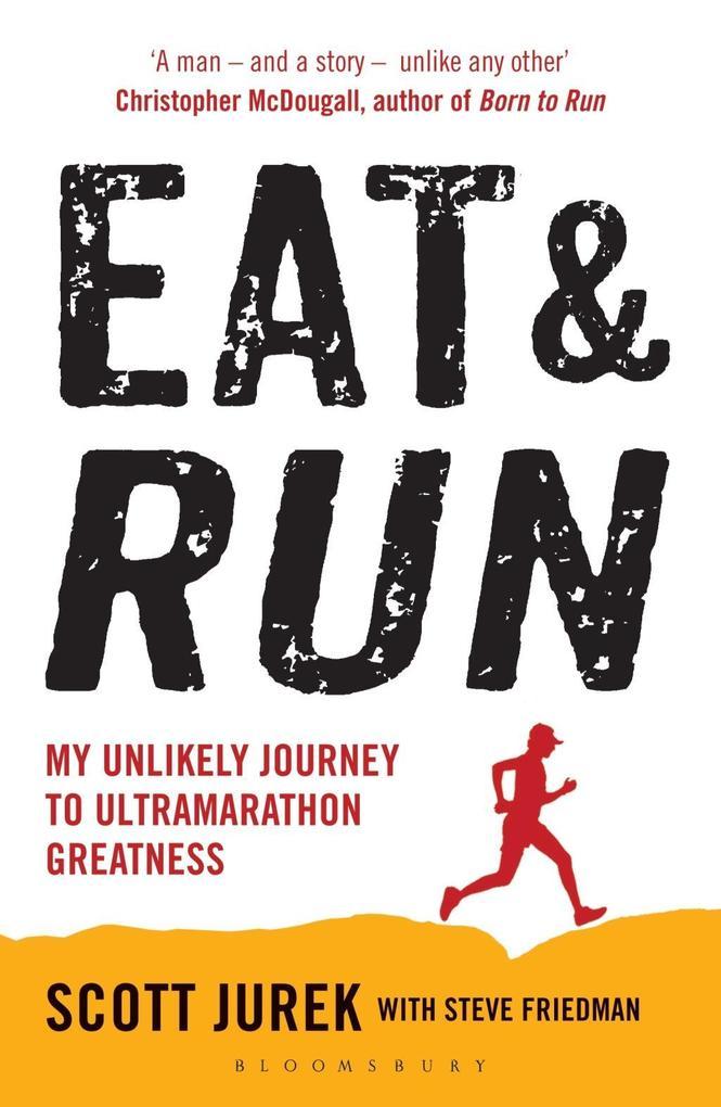 Eat and Run als eBook von Steve Friedman, Scott Jurek