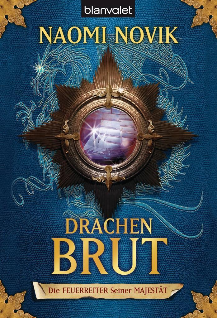 Die Feuerreiter Seiner Majestät 01 - Drachenbrut als eBook von Naomi Novik