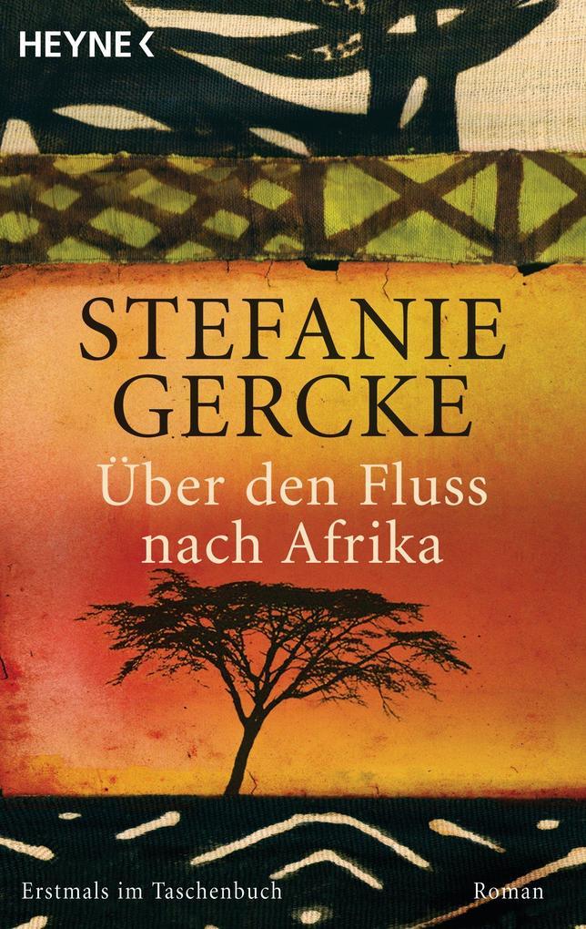 Über den Fluss nach Afrika als eBook von Stefanie Gercke