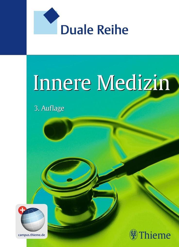 Duale Reihe Innere Medizin als Buch von Keikawus Arastéh, Hanns-Wolf Baenkler, Christiane Bieber, Roland Brandt, Tushar