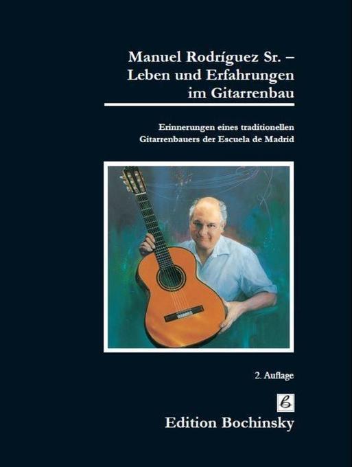 Manuel Rodriguez Sr. - Leben und Erfahrungen im Gitarrenbau als Buch von Manuel Rodriguez Sr.