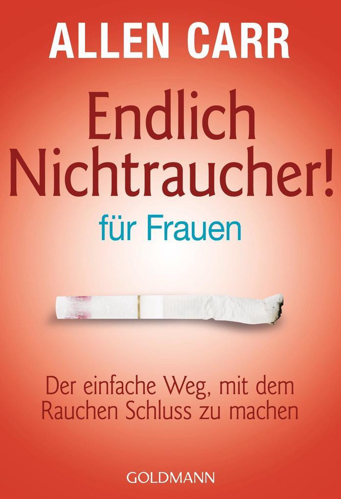 Endlich Nichtraucher - für Frauen als eBook von Allen Carr
