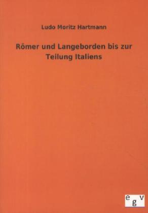 Römer und Langeborden bis zur Teilung Italiens als Buch von Ludo Moritz Hartmann