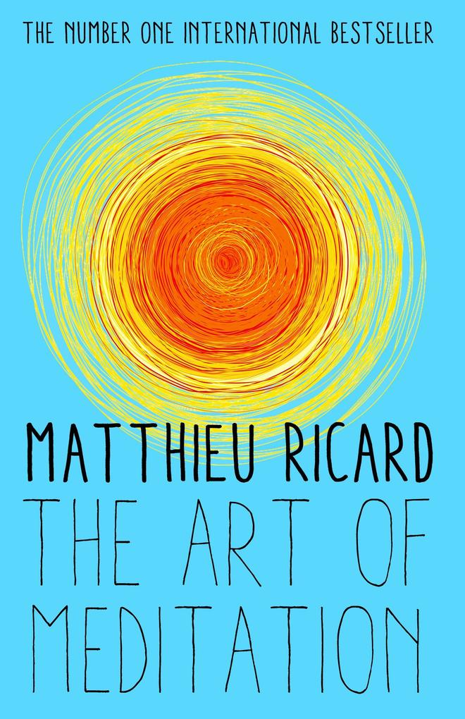 The Art of Meditation als eBook von Matthieu Ricard