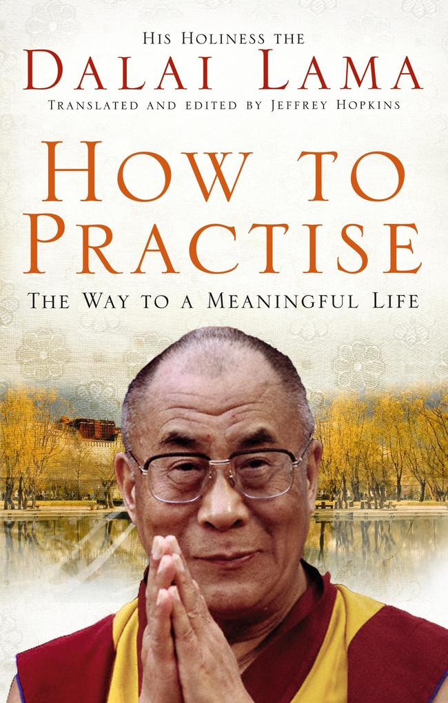 How To Practise als eBook von Dalai Lama