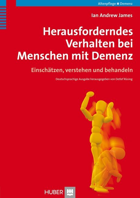 Herausforderndes Verhalten bei Menschen mit Demenz als Buch von Ian Andrew James