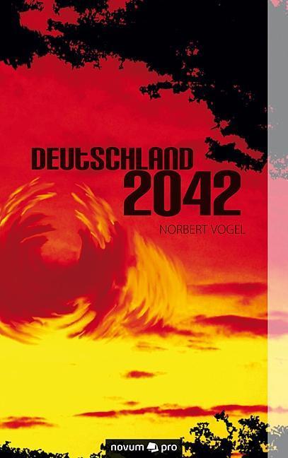 Deutschland 2042 als Taschenbuch von Norbert Vogel