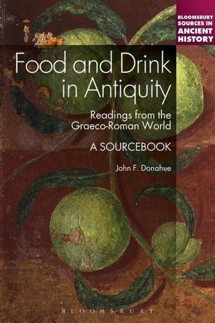 Food and Drink in Antiquity als Buch von John Donahue