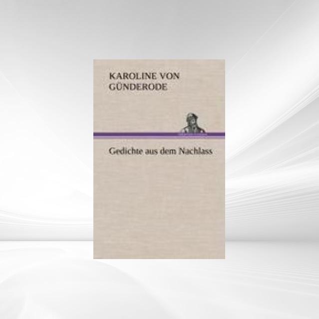 Gedichte aus dem Nachlass als Taschenbuch von