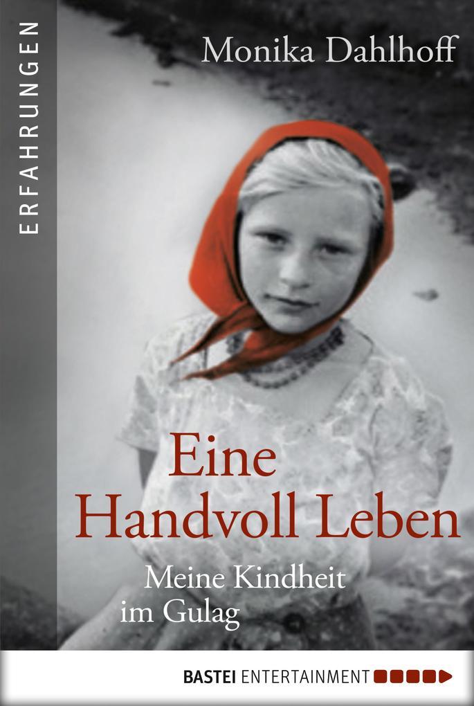 Eine Handvoll Leben als eBook von Monika Dahlhoff