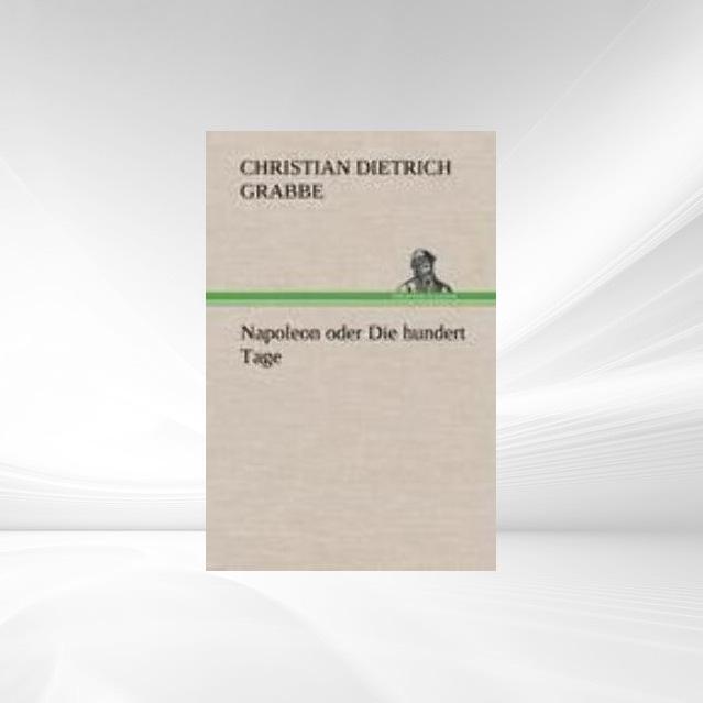 Napoleon oder Die hundert Tage als Taschenbuch von