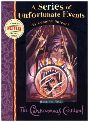A Series of Unfortunate Events 09. The Carnivorous Carnival als Taschenbuch von Lemony Snicket
